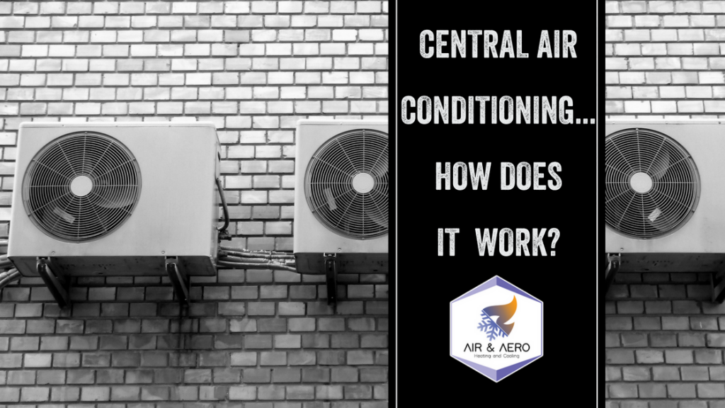 Central Air Conditioning – How Does it Work?